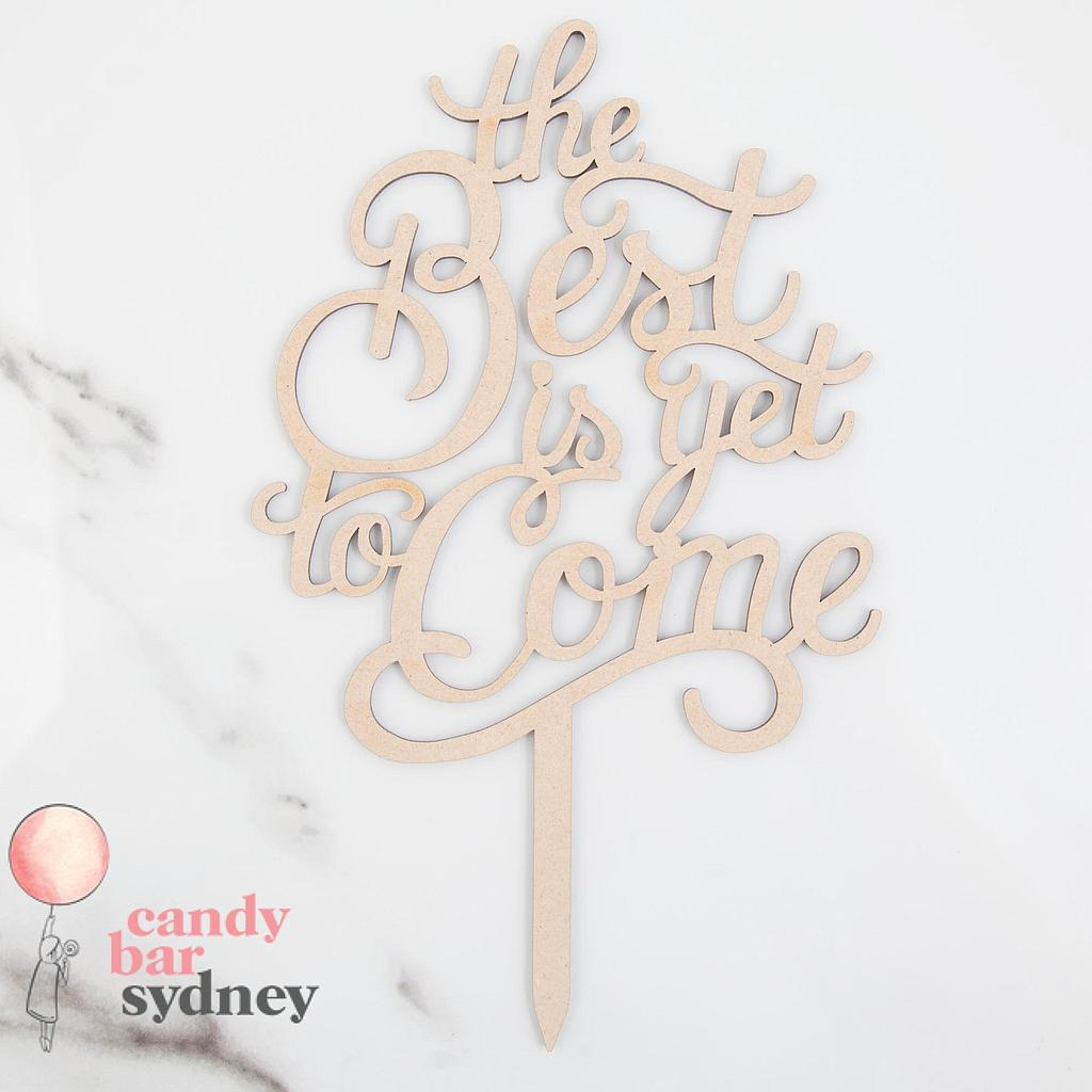 Best is Yet To Come Wedding Cake Topper
