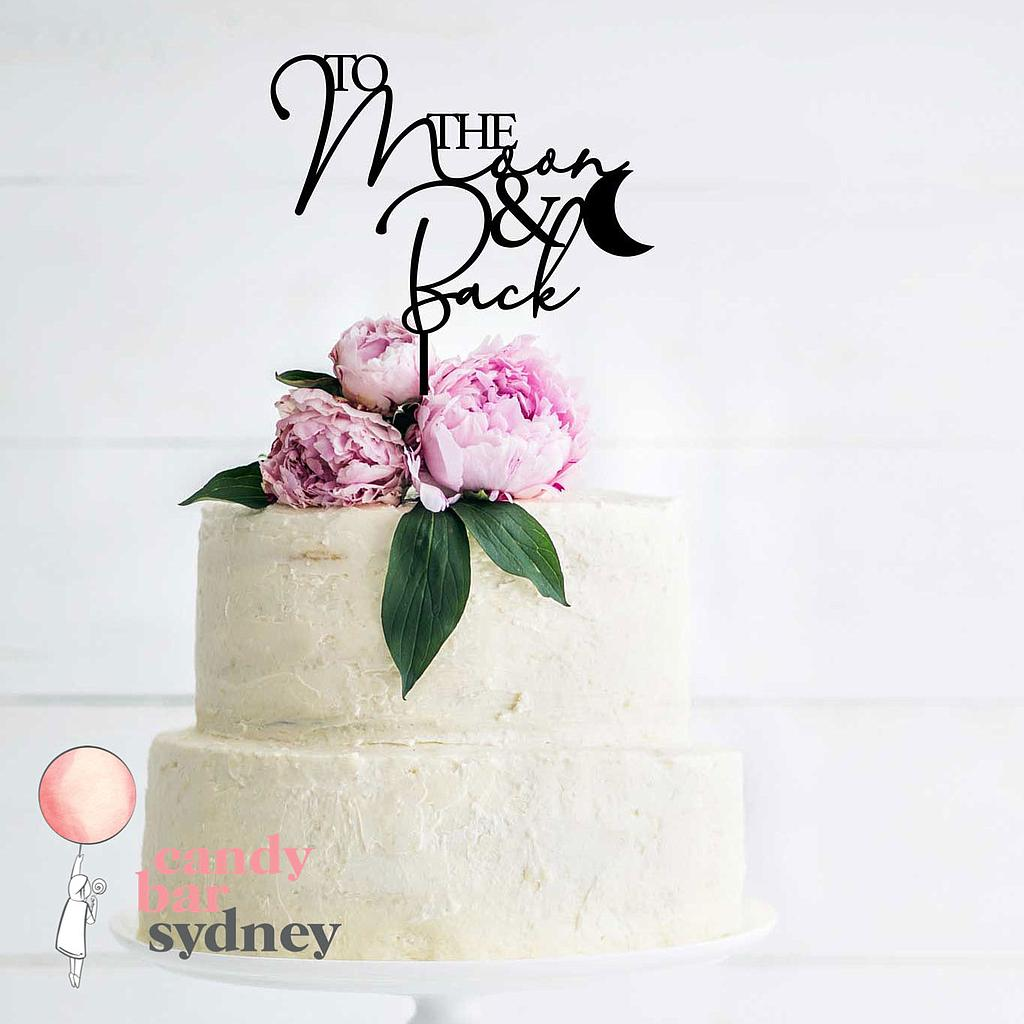 To The Moon And Back Wedding Cake Topper Candy Bar Sydney